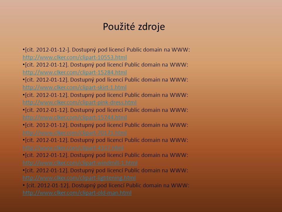 Použité zdroje [cit. 2012-01-12-]. Dostupný pod licencí Public domain na WWW: http://www.clker.com/clipart-10553.html.